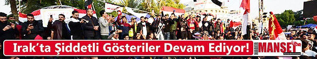 Irak'ta Protestolar Gerginliğe Yol Açıyor!